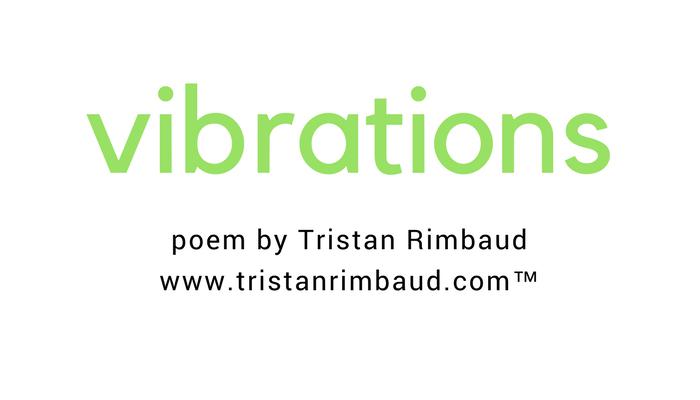 Poem | Vibrations