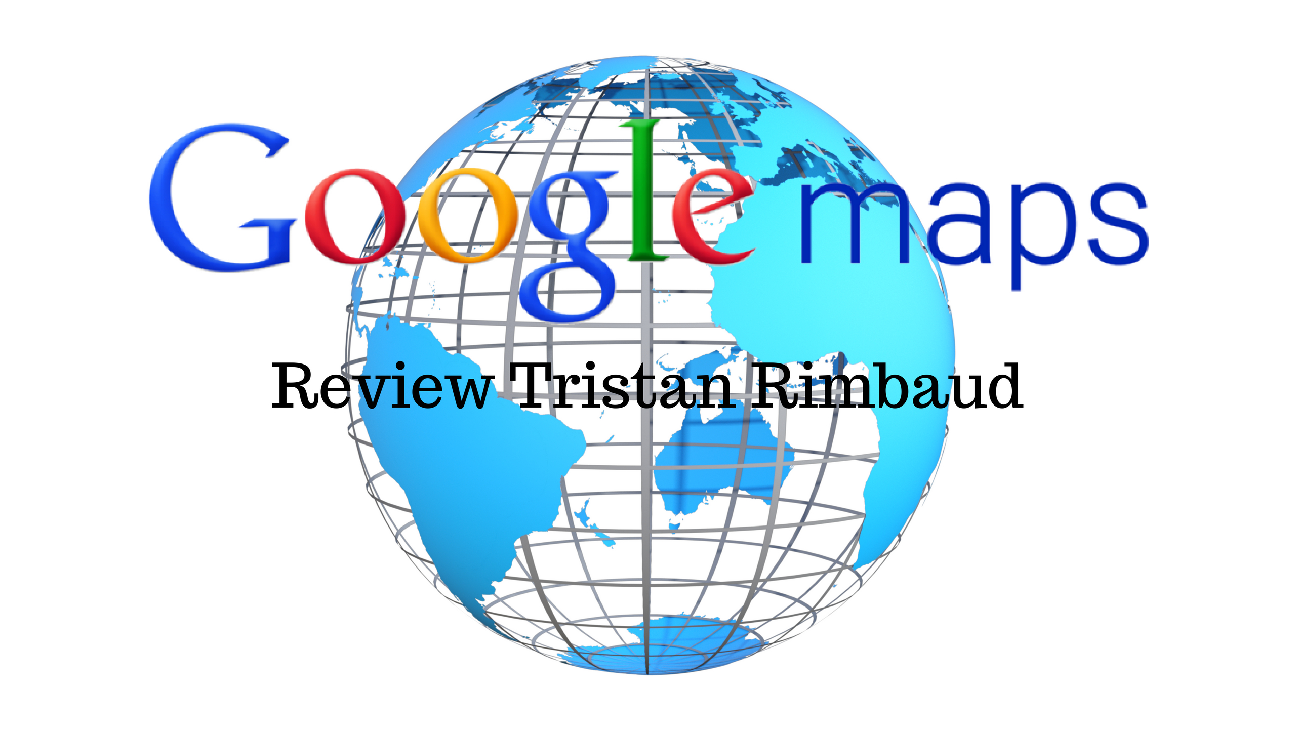 Tristan Rimbaud | Google Maps Reviews